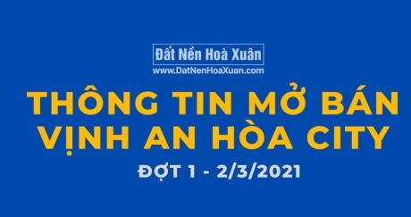 CHÍNH THỨC CÔNG BỐ: Mở bán đợt 1 Vịnh An Hòa City (2.3.2021)