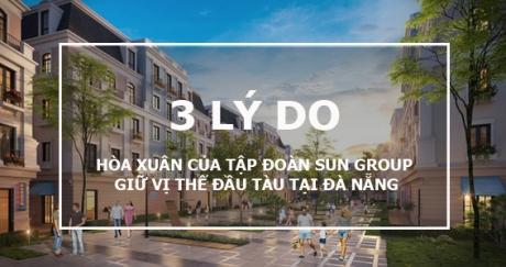3 Lý do giúp dự án Hoà Xuân của Tập đoàn Sun Group giữ vị thế đầu tàu tại Đà Nẵng.