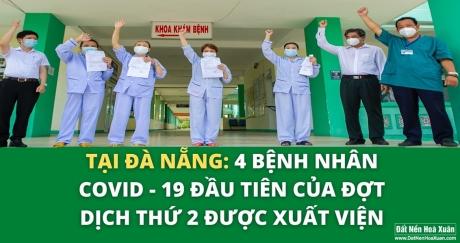Tin vui đầu tuần: Tại Đà Nẵng, 4 bệnh nhân Covid-19 đầu tiên của đợt dịch thứ 2 được xuất viện