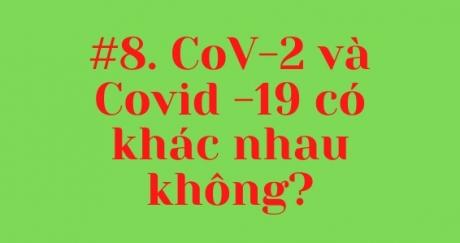 #8. CoV-2 và Covid -19 có khác nhau không?